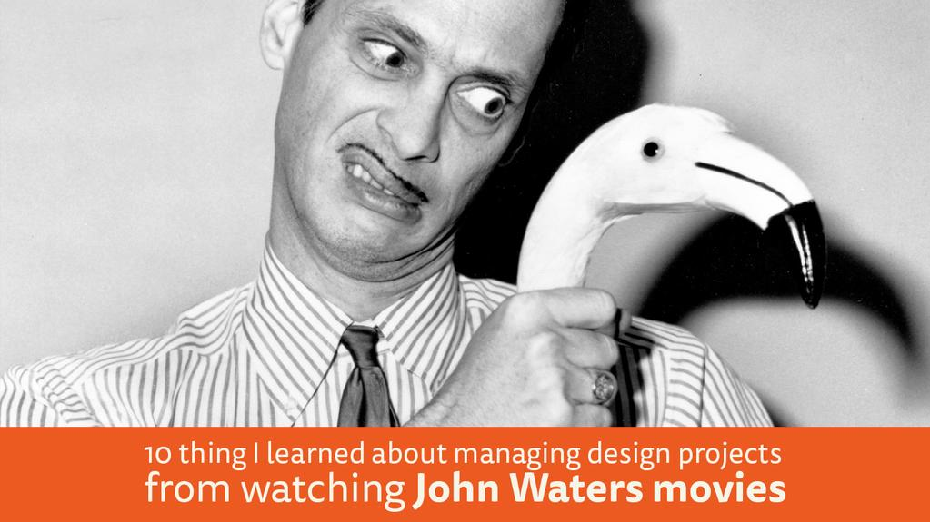 10-Design-Lessons-from-John-Waters